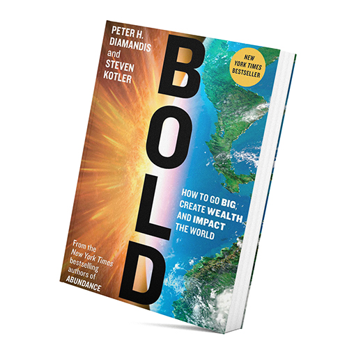 Bold: How to Go Big, Create Wealth and Impact the World by P. Diamandis and S. Kotler