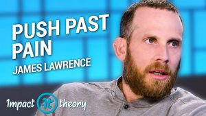 James Lawrence on Impact Theory with Tom Bilyeu