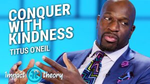 Titus O'Neil on Impact Theory with Tom Bilyeu