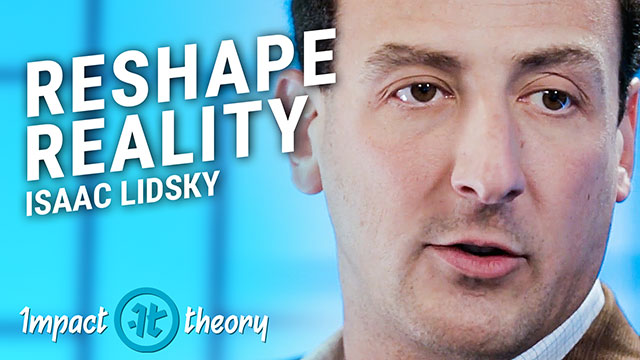 Isaac Lidsky on Impact Theory with Tom Bilyeu