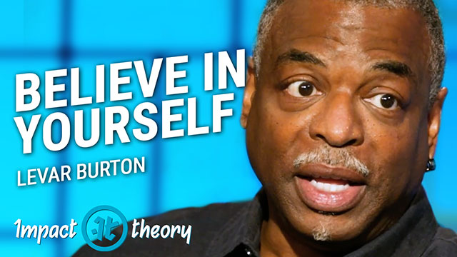 LeVar Burton on Impact Theory with Tom Bilyeu
